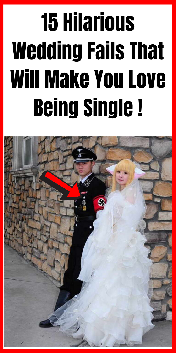 15 Hilarious Wedding Fails That Will Make You Love Being Single !