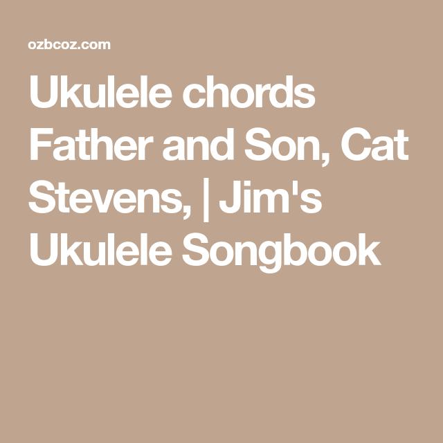 Ukulele Chords Father And Son Cat Stevens Jims Ukulele Songbook
