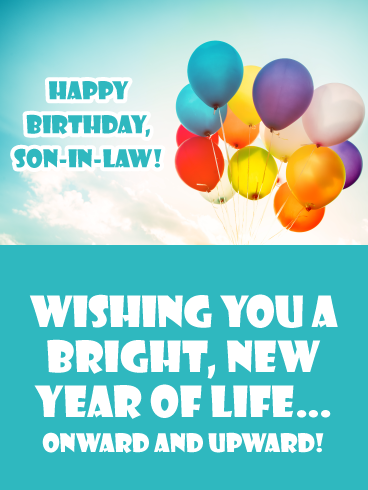 Onward And Upward Happy Birthday Wishes Card For Son In Law Birthday Greeting Cards By Davia Happy Birthday Wishes Cards Birthday Cards For Son Happy Birthday Friend