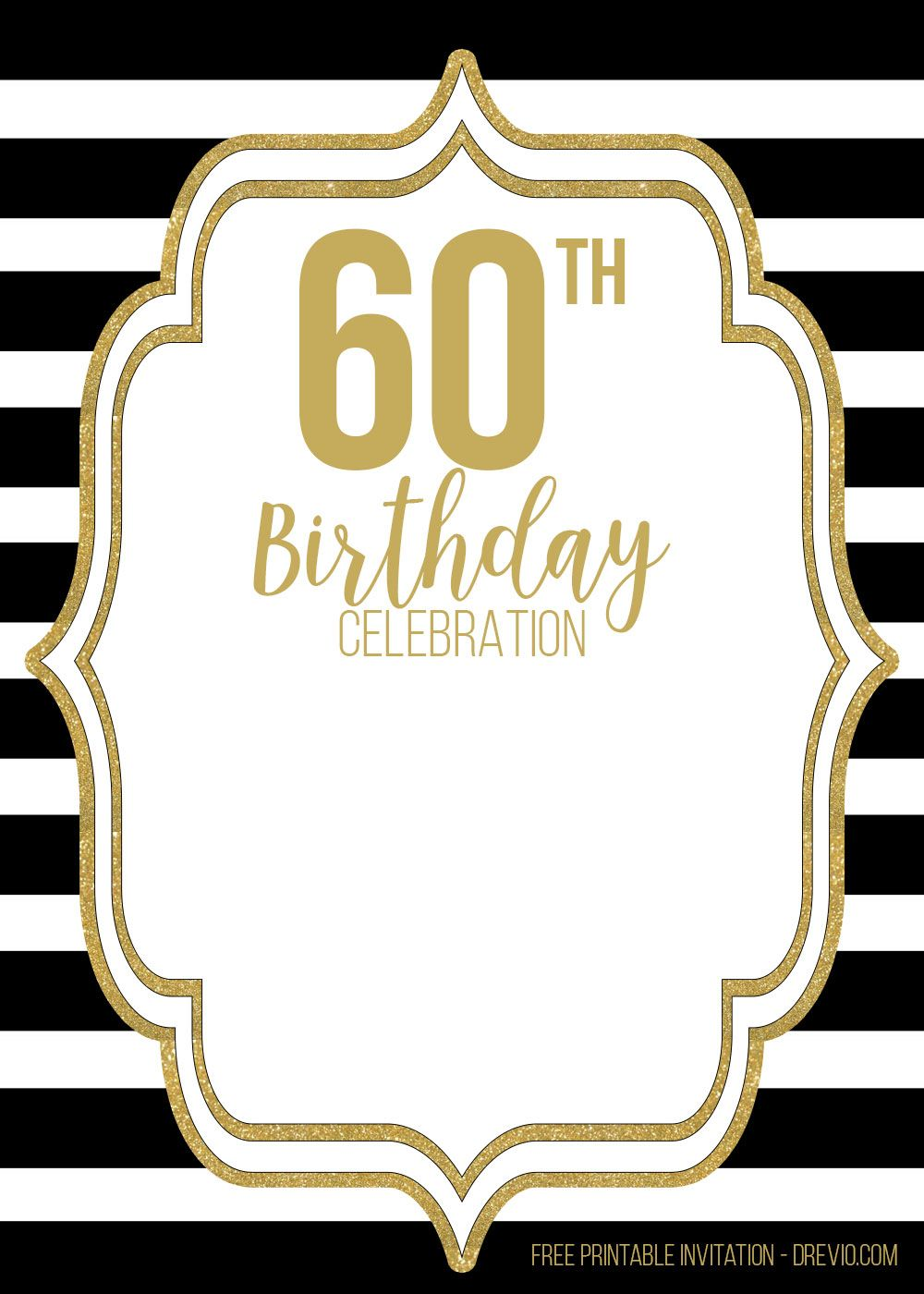 Free Printable Black And Gold 60th Birthday Invitation Templates 60th Birthday Party Invitations 60th Birthday Invitations Party Invite Template