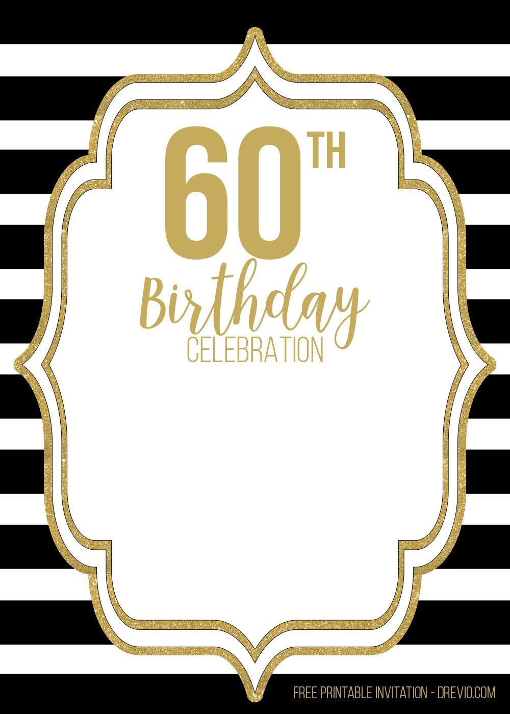 Free Printable Black And Gold 60th Birthday Invitation Templates 60th Birthday Party Invitations 60th Birthday Invitations Party Invite Template