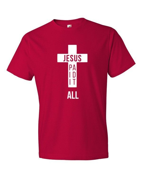 Jesus Paid It All - Short Sleeve T-Shirt