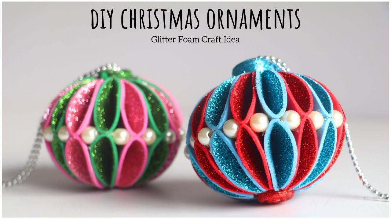 Diy Christmas Ornaments Diy Christmas Decoration Ideas Glitter Foam Craft Ideas Youtube In 2020 Diy Christmas Ornaments Foam Christmas Ornaments Christmas Diy