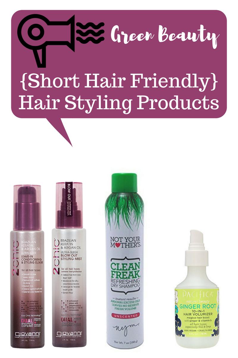 Green Beauty Short Hair Friendly Hair Styling Products Green Beauty Short Hair Styles Beauty Tips For Skin