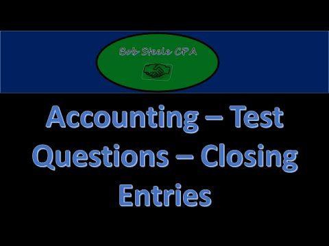Test question practice problems 400 part 1 \u2013 Closing entries