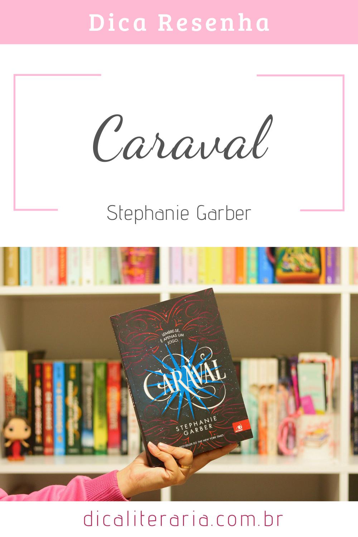 Resenha No Dica Literaria Caraval Da Autora Stephanie Garber Editora Novo Conceito Resenha Blog Literario Literaria