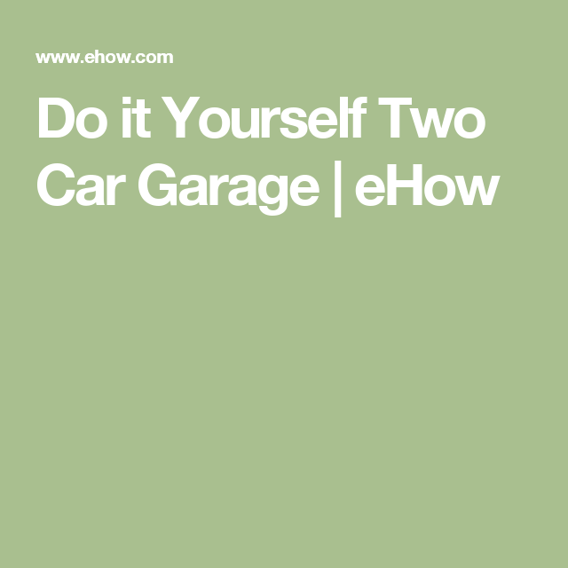Do it yourself two car garage ehow garage pinterest car garage do it yourself two car garage ehow solutioingenieria Images