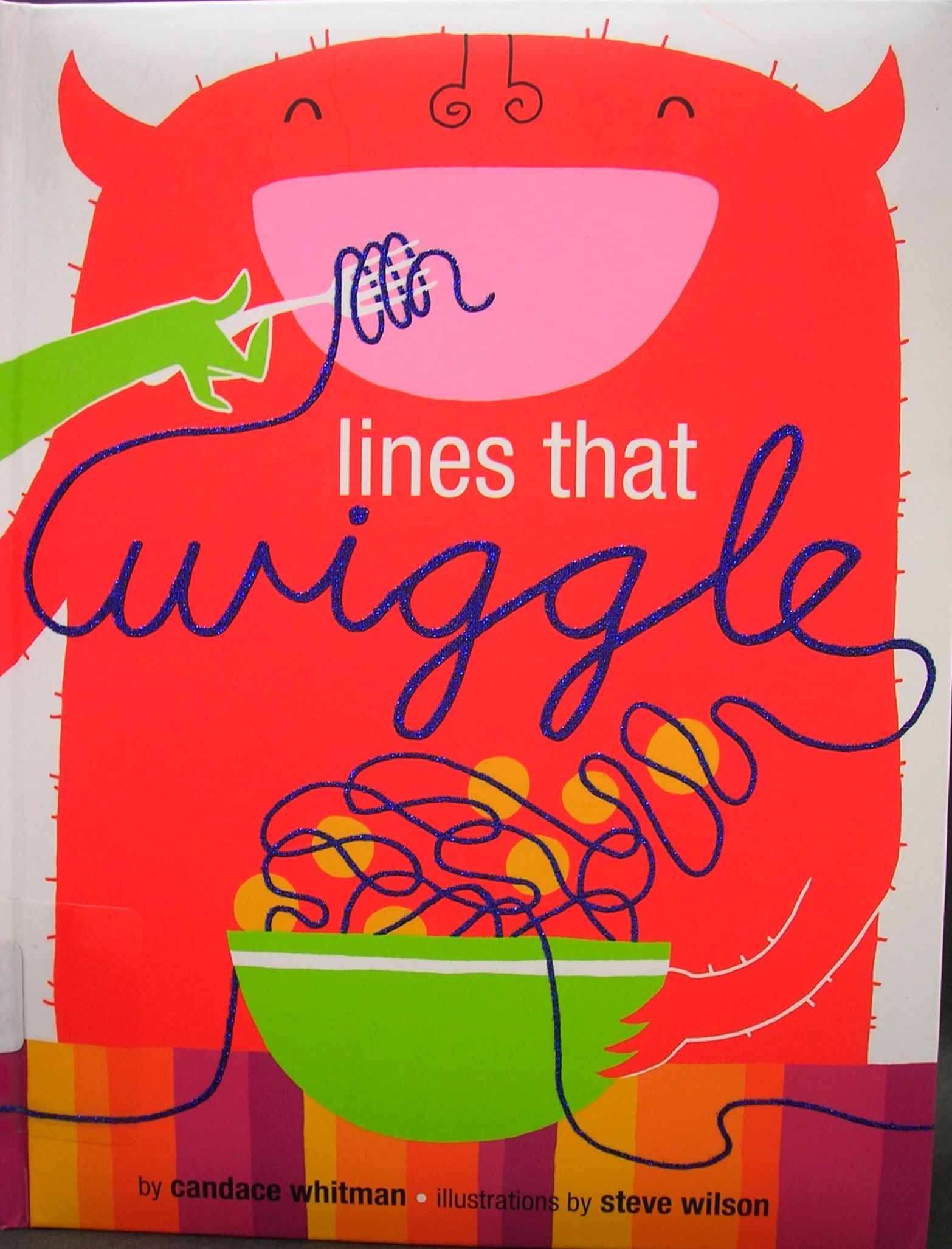 Lines That Wiggle By Candace Whitman Amp Illustrations By Steve Wilson