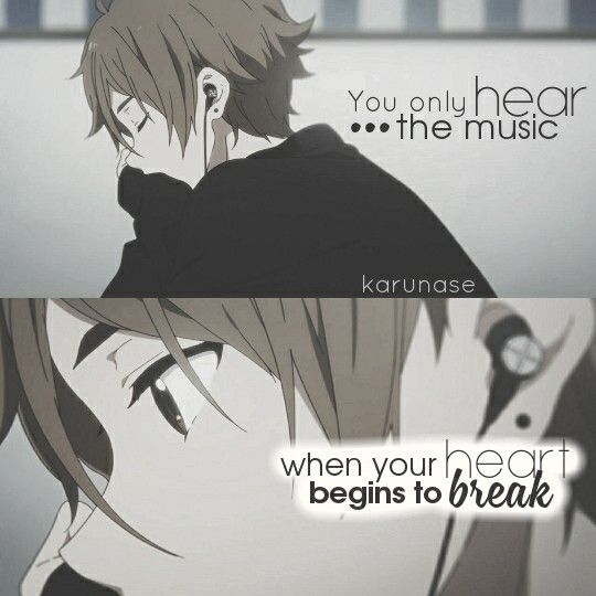 "Anime Sad Girl Quotes Pics: ""You Only Hear The Music When Your Heart Begins To Break"