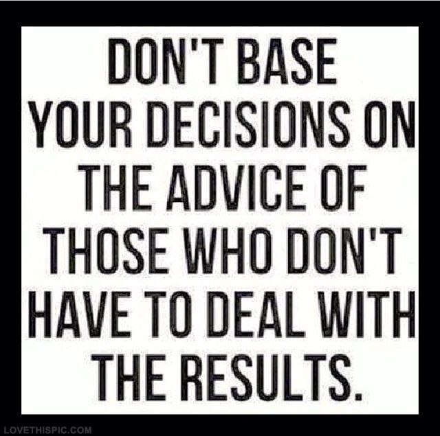 Dont Base Your Decisions Words Life Quotes Words Quotes