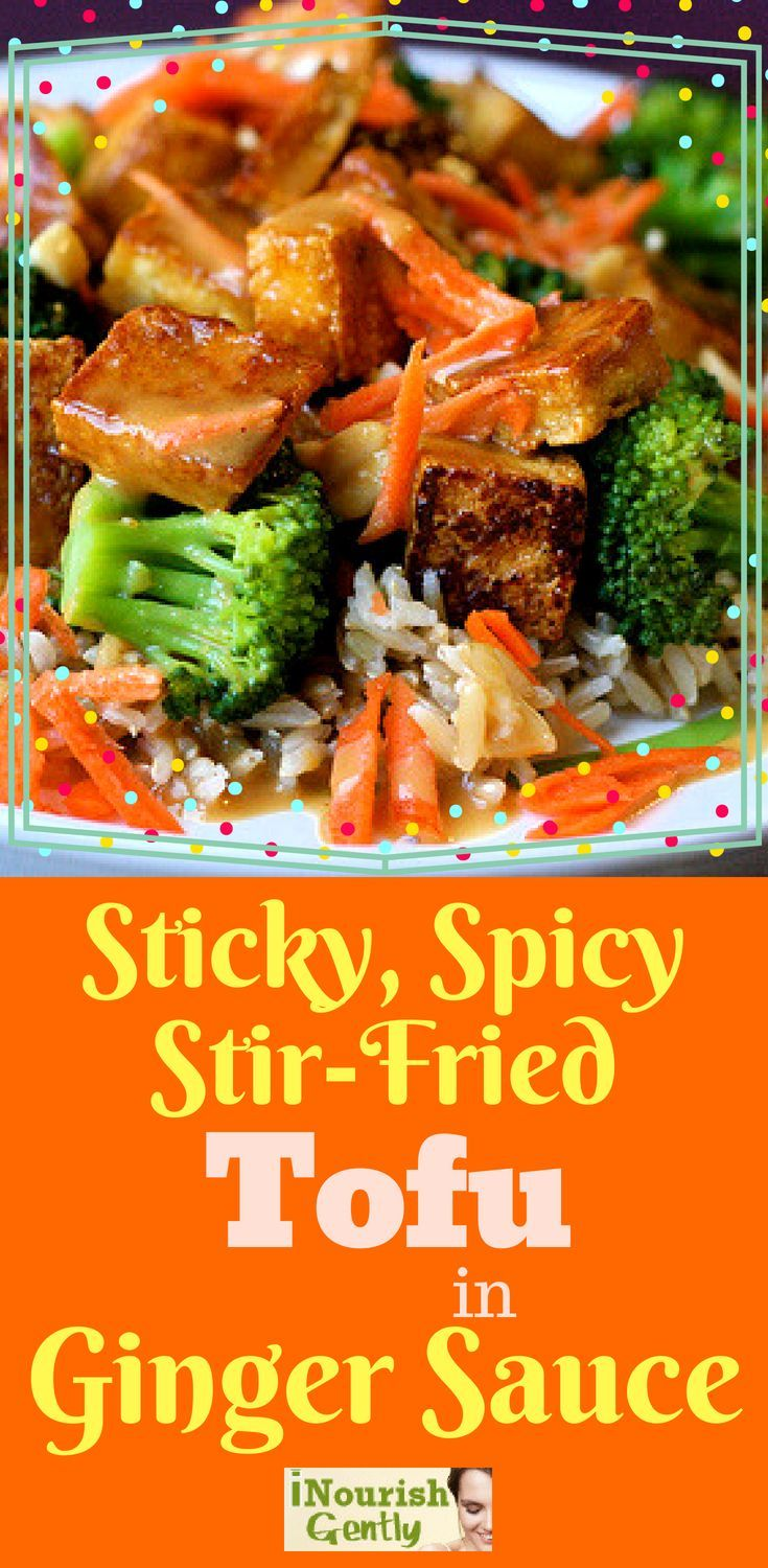 Sticky Spicy Stir Fried Tofu In Ginger Sauce Vegan Recipes