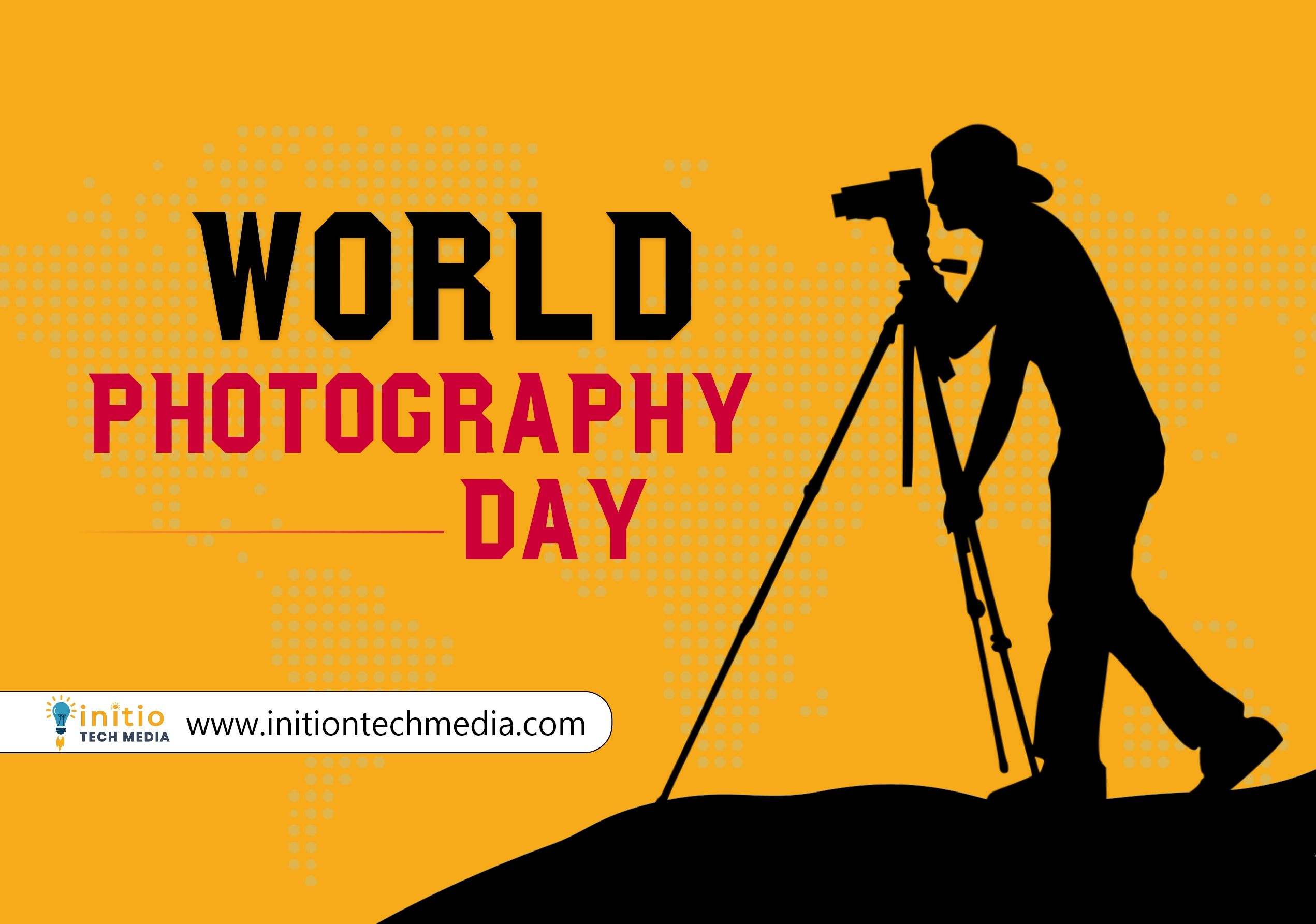 World Photography Day World Photography Day History Of Photography Photography