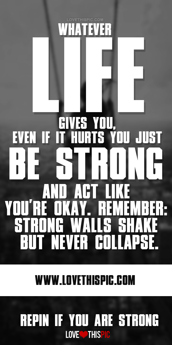 Strong Walls Shake But Never Collapse Life Quotes Quotes Quote Life Strong  Be Strong Life Lessons