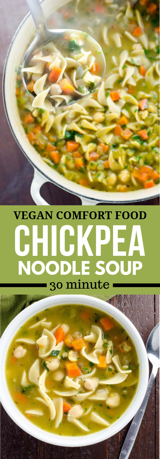 Chickpea Noodle Soup: Vegan Comfort Food #veggies #vegetables #chickpeanoodlesoup