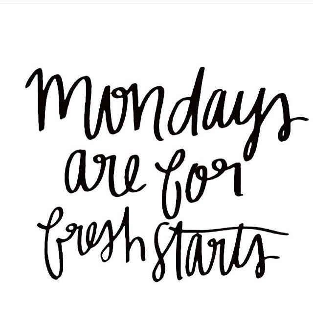 Mondays Are For Fresh Starts Monday Motivation Quotes