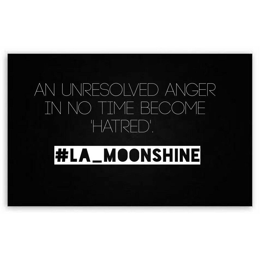 Quotes Lifequotes Lamoonshine Anger Love Resolve Wisdom