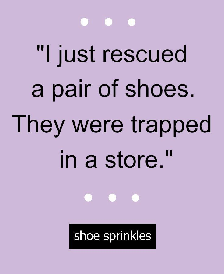 Funny shoe quote: \