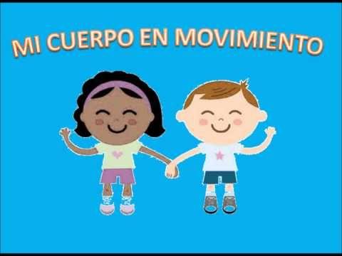 Mi cuerpo en movimiento (Educación Infantil) - YouTube