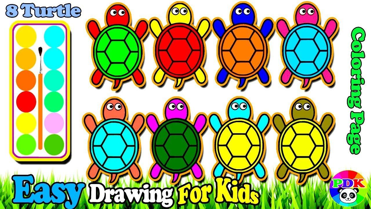 Today I M Going To Show You About How To Draw Coloring 8 Turtles Learn Colors For Toddlers Painting Drawing For Kids Easy Drawings For Kids Learning Colors