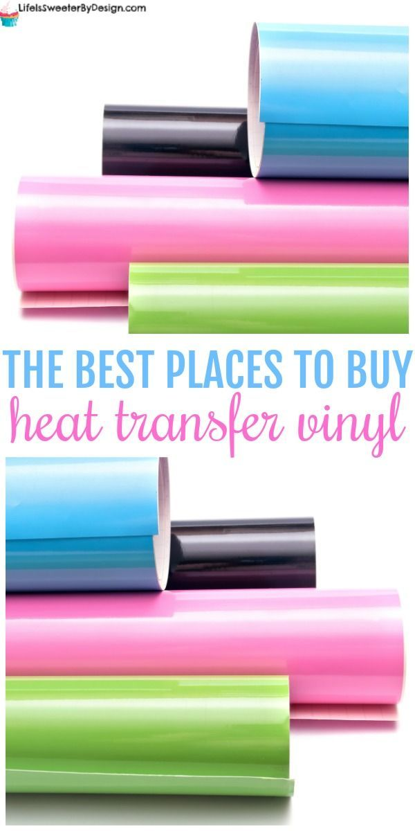 Best Places to Buy Heat Transfer Vinyl HTV - Life is Sweeter By Design