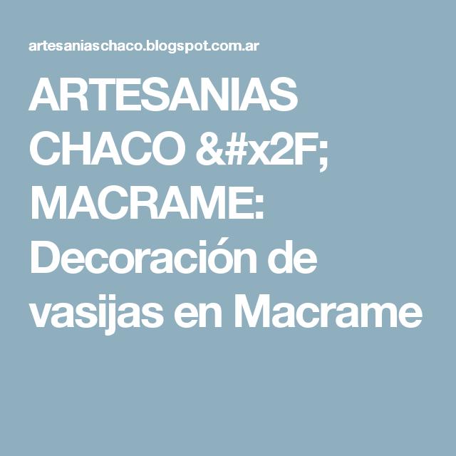 ARTESANIAS CHACO / MACRAME: Decoración de vasijas en Macrame