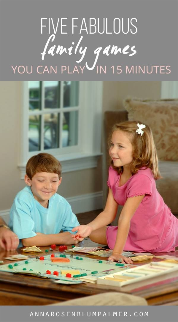 Five Fabulous Family Games you can play in Fifteen Minutes. - Anna Rosenblum Palmer