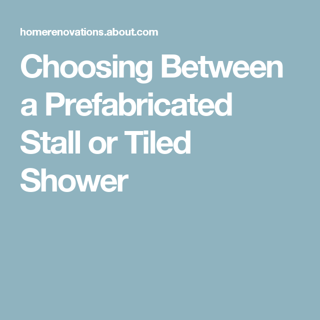Prefab vs.Tiled Shower: Which Is a Better Choice? | Tile showers ...