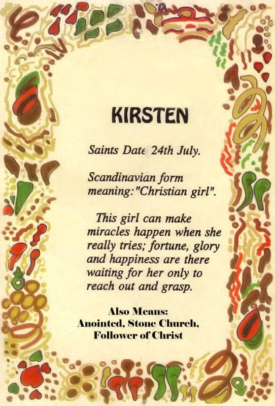 Scandinavian And Latin Origin And The Meaning Of Kirsten Is Follower Of Christ The Anointed Walks With God Names With Meaning Names Greek Baby Girl Names