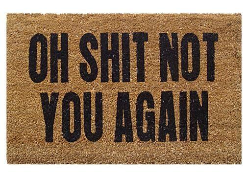 Oh shit not you again - coir door mats & Oh shit not you again - coir door mats | Coir Door mats and Doormat