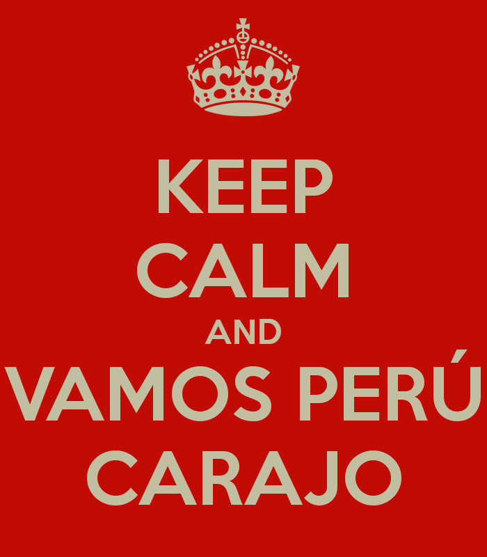 9a1d770fd33de9a3133a84491b051f4a keep calm and vamos perÚ carajo keep calm and carry on image