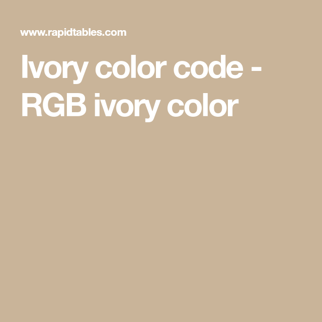 Ivory Color Code Rgb Ivory Color Ivory Color Color Coding Color