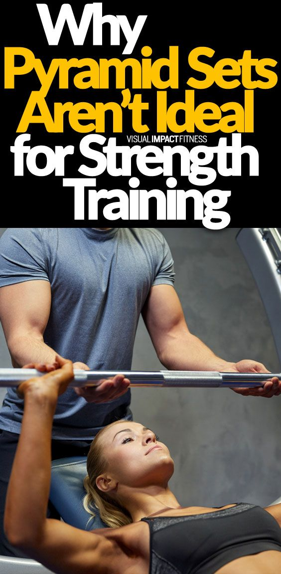 Why Pyramid Sets Aren't Ideal for Strength Training Weight training for beginners Strength