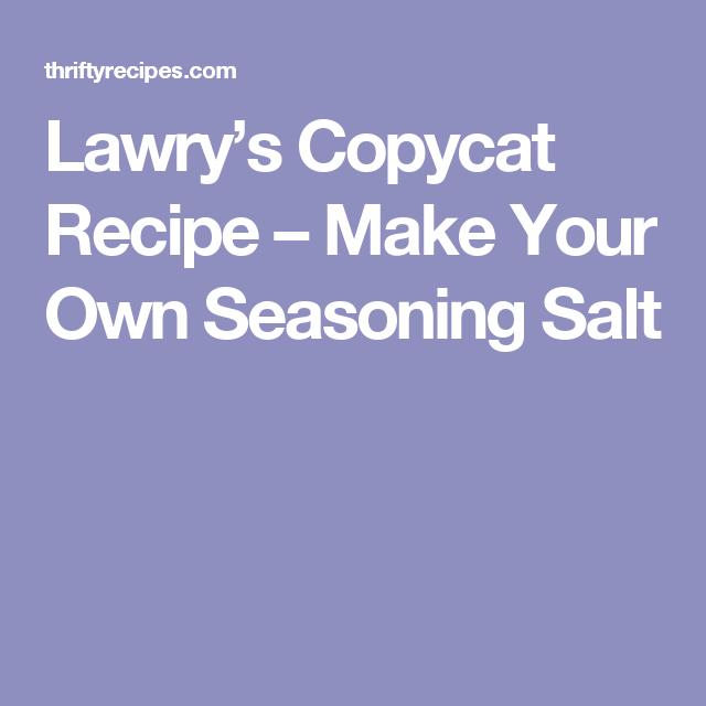Lawry's Copycat Recipe – Make Your Own Seasoning Salt