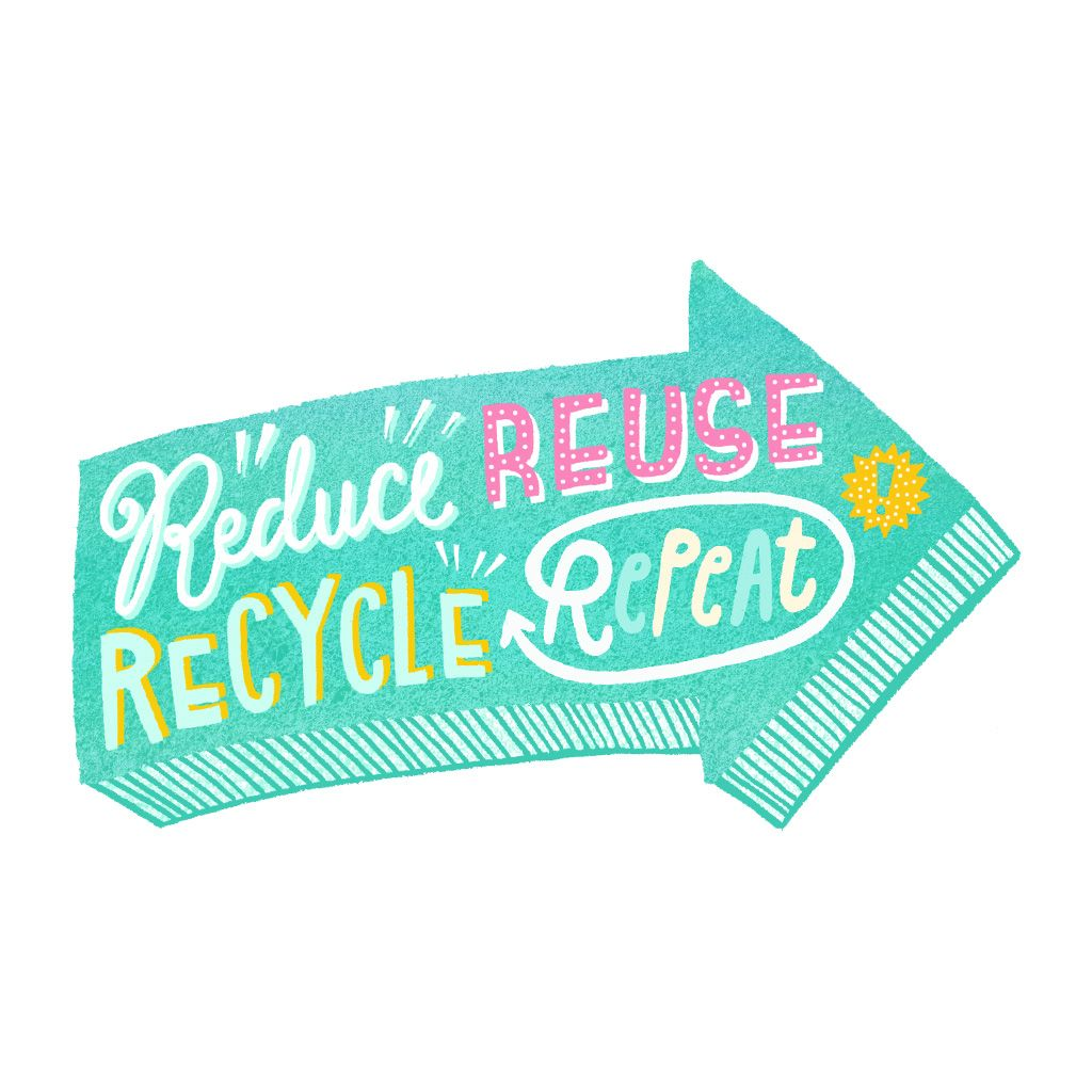 #reduce #reuse #recycle #repeat
