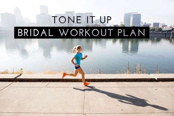 How To Tone Up In A Month: Tone It Up Bridal Workout Plan