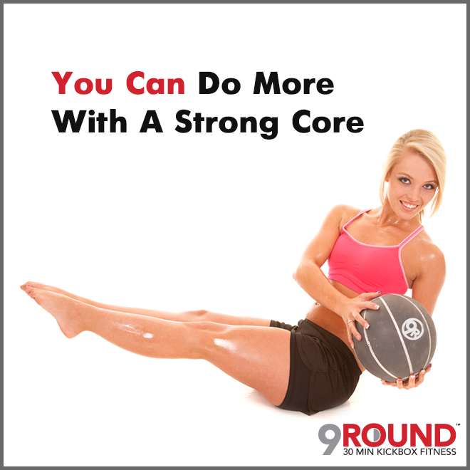You can do more with a strong core! 9Round in Northville, MI is a 30 minute full body workout with no class times and a trainer with you every step of the way! Visit www.9round.com/fitness/Northville-Michigan or call (734) 420-4909 if you want to learn more!