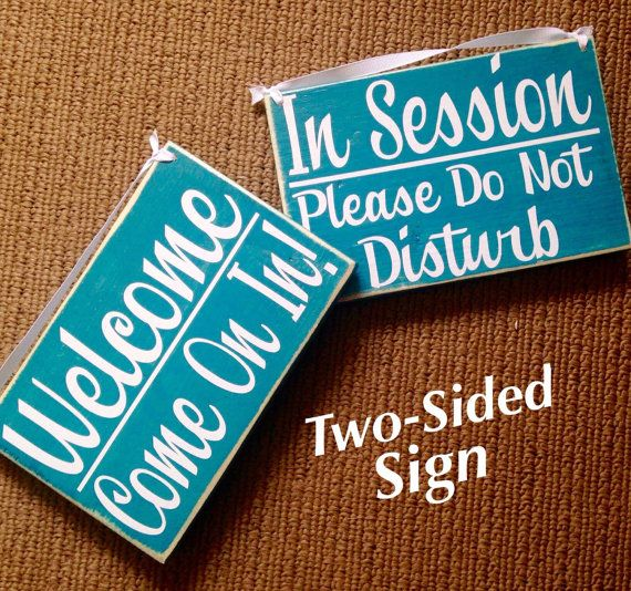 8x6 in session please do not disturb welcome come on in choose