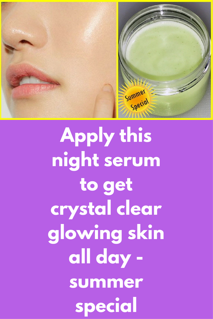 Apply This Night Serum To Get Crystal Clear Glowing Skin All Day Summer Special I Always Suggest To Pamper Your S Clear Glowing Skin Night Serum Glowing Skin