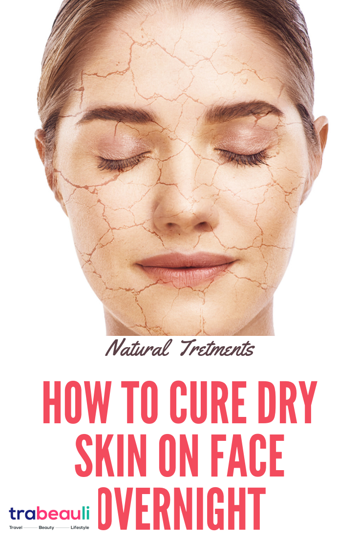 How To Cure Dry Skin On Face Overnight at Home