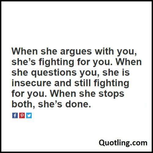 When She Argues With You Shes Fighting For Relationship Quote