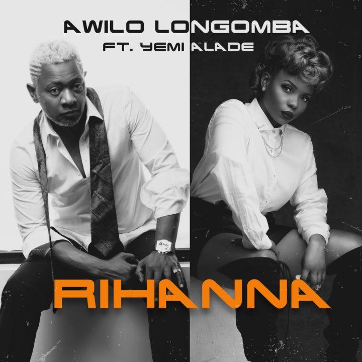 Music Awilo Longomba Rihanna Ft Yemi Alade Rihanna Feat