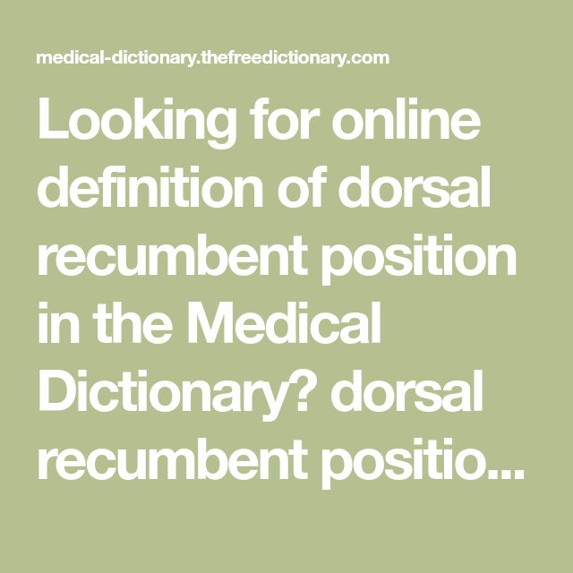 Looking for online definition of dorsal recumbent position