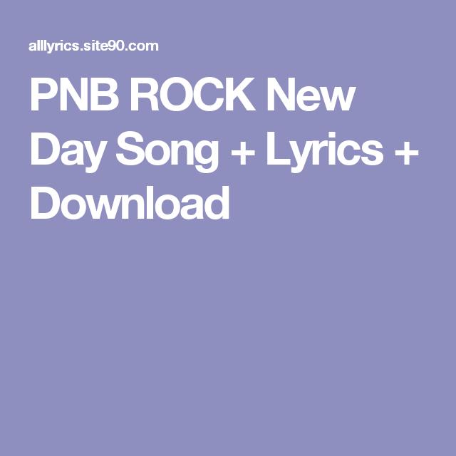 Pnb Rock New Day Song Lyrics Download Pnb Rock Pnb Rock