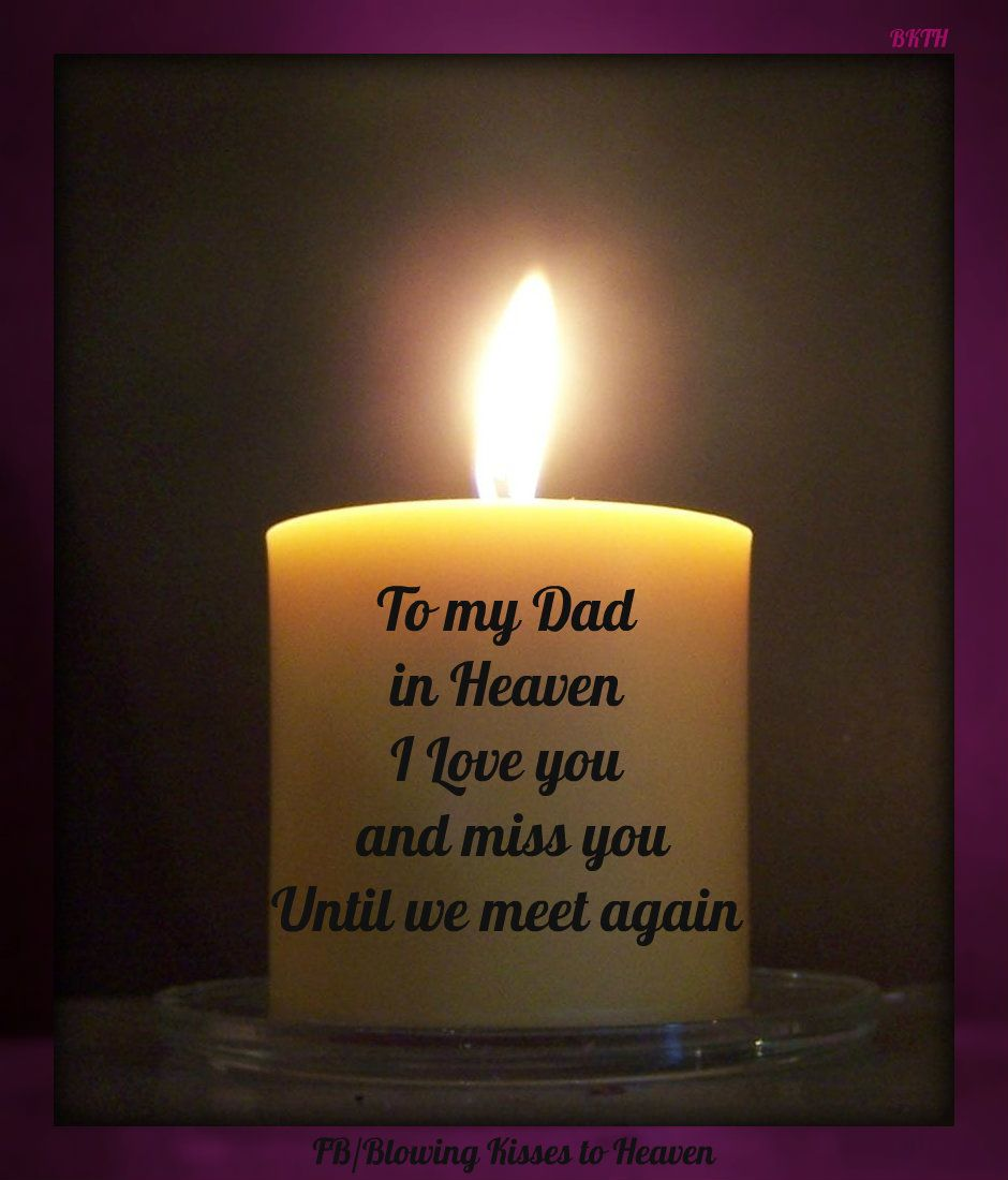 Keeping a candle lit in memory of my Angel in Heaven | Dad in heaven, I  miss my dad, I miss you dad