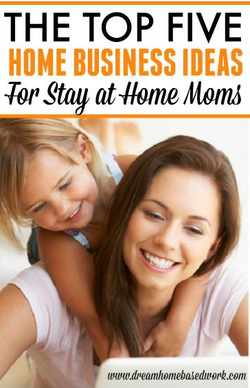 Top Business Ideas For Stay At Home Moms And Dads Dads Home