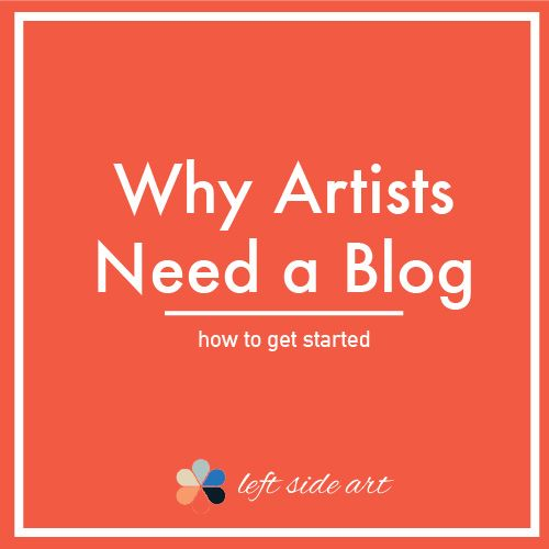 Every artist needs a blog to connect with their audience - left side art