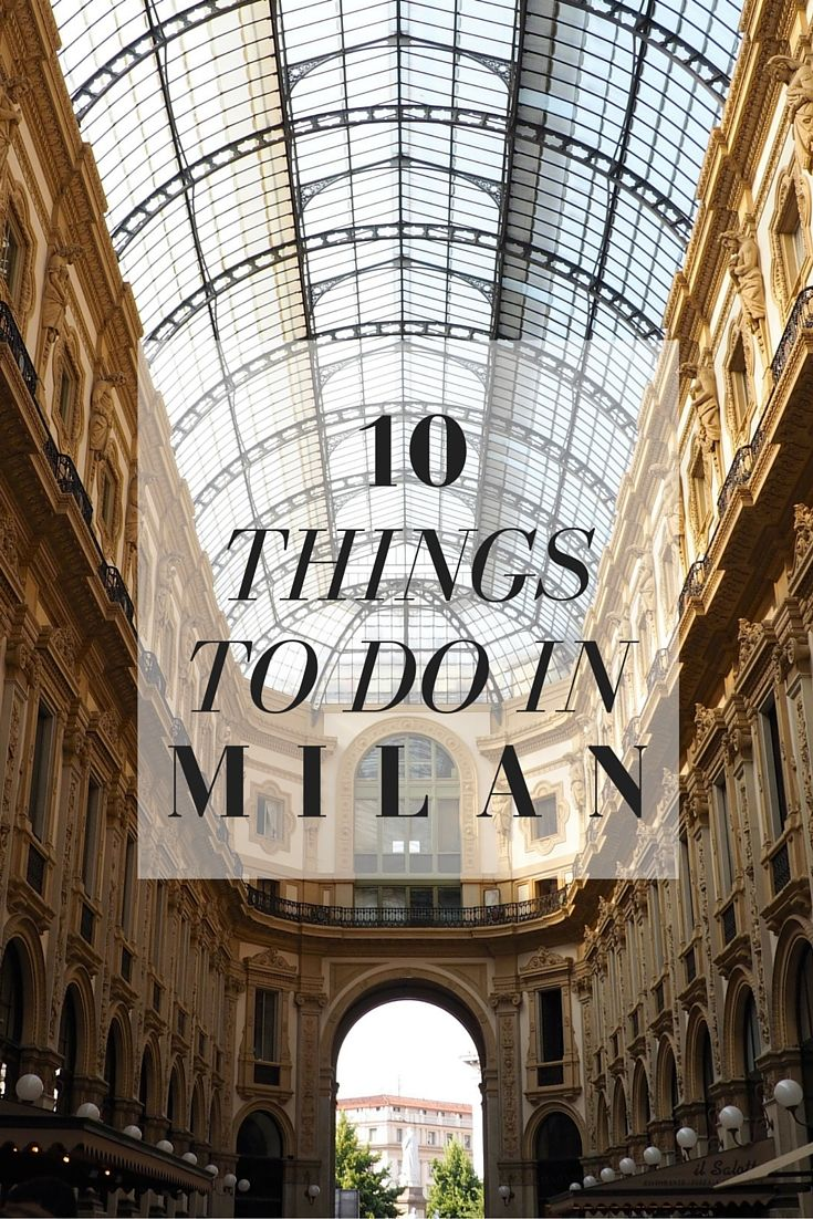 Top 10 Things To Do in Milan | GIRL x DEPARTURE | Mailand ...