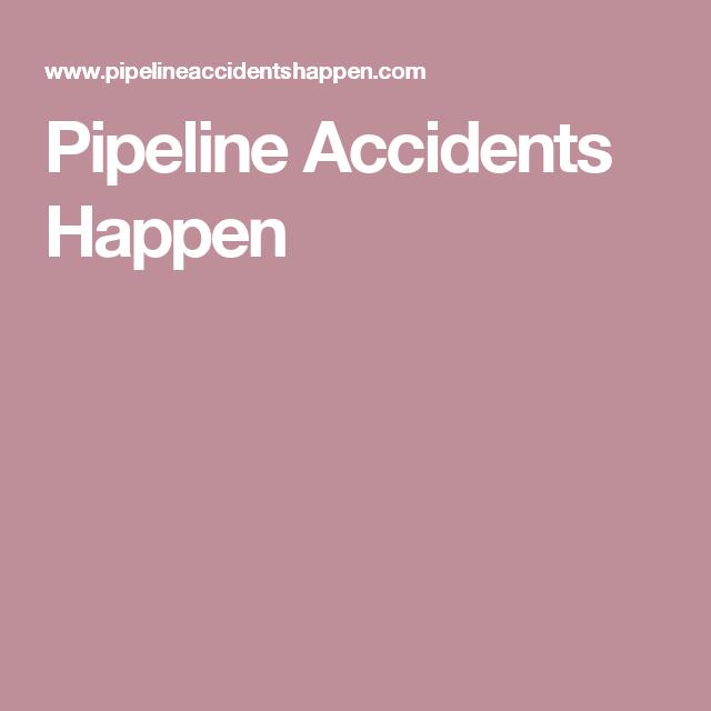 Pipeline Accidents Happen