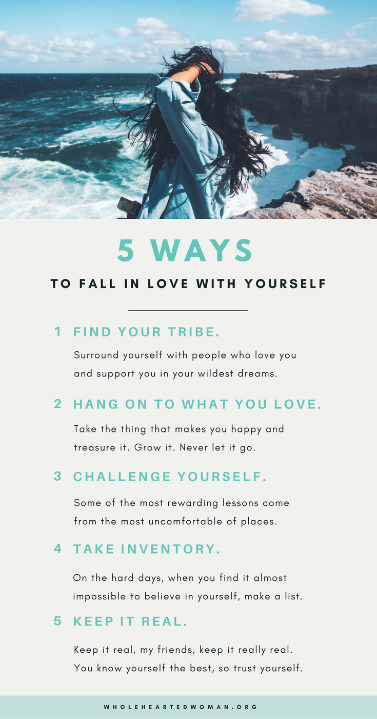 5 Ways to Fall In Love With Yourself As women, we are conditioned to believe our self-worth is directly correlated to our success in a romantic relationship. Every which way we look, something or someone is telling us to pursue the fairytale. Pursue the romance. Pursue the marriage. Pursue the unrealistic definition of beauty in order