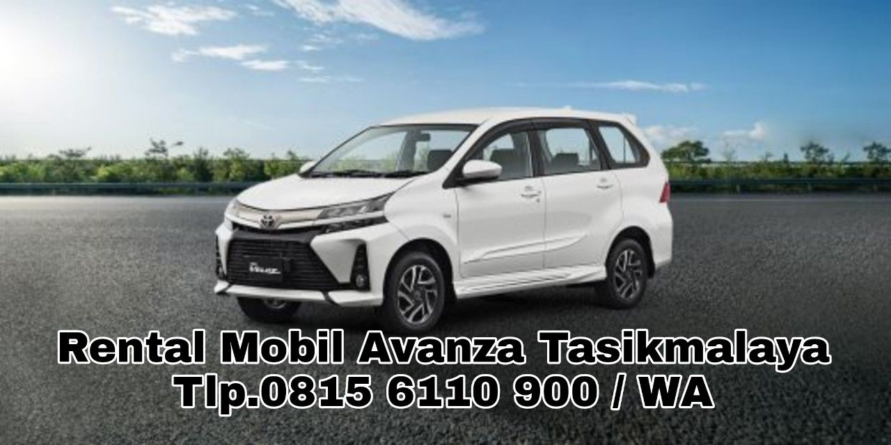 Terbaik Tlp 08156110900 Wa Harga Sewa Mobil Avanza Di Tasikmalaya Mobil Pariwisata Penyewaan